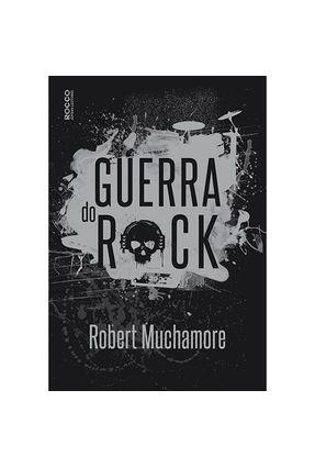 A Guerra do Rock - Muchamore,Robert   Hoshan.org