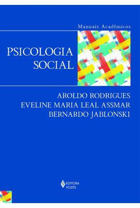 Psicologia Social - Col. Série Manuais Acadêmicos - Jablonski,Bernardo Rodrigues,Aroldo Assmar,Eveline Maria Leal   Hoshan.org