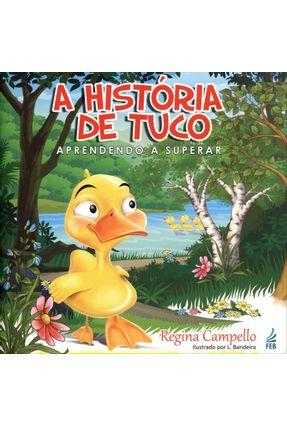 A História de Tuco - Aprendendo a Superar - Campello,Regina pdf epub
