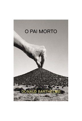 O Pai Morto - Barthelme,Donald | Hoshan.org