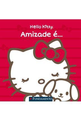 Hello Kitty - Amizade É... - Ariello,Fabiane pdf epub