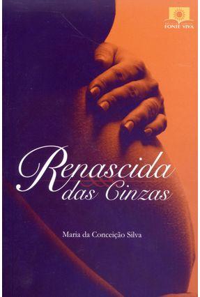 Renascida Das Cinzas - Da Conceição Silva,Maria   Tagrny.org