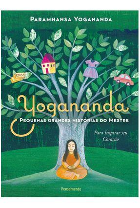 Pequenas Grandes Histórias Do Mestre - Para Inspirar Seu Coração - Yogananda,Paramhansa pdf epub