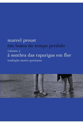 Em Busca do Tempo Perdido - À Sombra Das Raparigas Em Flor - Vol. II - Proust,Marcel | Hoshan.org