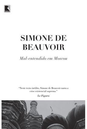 Mal-Entendido Em Moscou - Beauvoir,Simone de | Hoshan.org