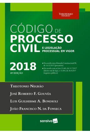 Código De Processo Civil E Le - Bondioli,Luis Guilherme Aidar Gouvêa,José Roberto Ferreira Negrão,Theotonio   Tagrny.org