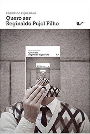 Edição antiga - Quero Ser Reginaldo Pujol Filho - Pujol Filho,Reginaldo | Hoshan.org
