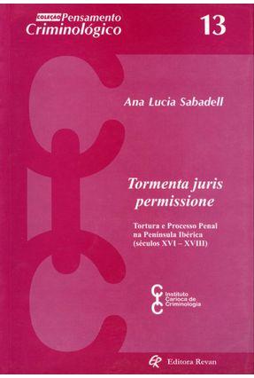 Tormenta Júris Permissione - Tortura e Processo Penal na Península Ibérica - Sabadell,Ana Lucia   Hoshan.org