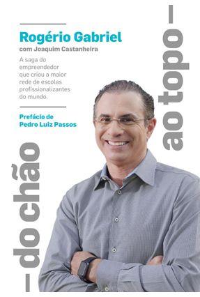 Do Chão Ao Topo - Castanheira,Joaquim Gabriel,Rogério | Tagrny.org
