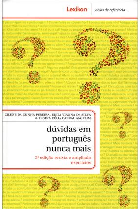 Dúvidas Em Português Nunca Mais - 3ª Ed. - Angelim,Regina Célia Cabral Silva,Vianna Edila Pereira,Cunha Cilene   Nisrs.org