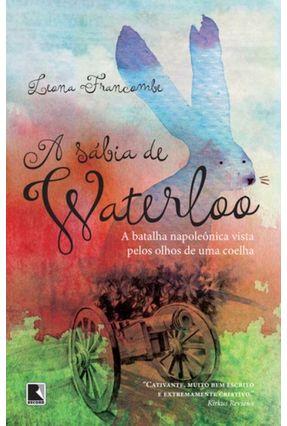 A Sábia de Waterloo - A Batalha Napoleônica Vista Pelos Olhos de Uma Coelha - Framcombe,Leona pdf epub