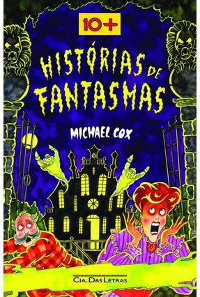 Dez Mais Histórias de Fantasmas - Col. Dez Mais - Cox,Michael   Tagrny.org