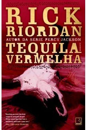 Tequila Vermelha - Riordan,Rick | Hoshan.org