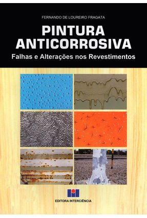 Pintura Anticorrosiva - Falhas e Alterações Nos Revestimentos - Fragata,Fernando De Loureiro   Hoshan.org