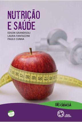 Nutrição e Saúde Ensino Fundamental 2 - Conforme A Nova Ortografia - Projeto Ciência - Cunha,Paulo Gradisoli,Edson Fantazzini,Laura pdf epub