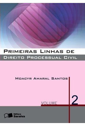 Primeiras Linhas de Direito Processual Civil - Vol. 2 - 27ª Ed. 2011 - Santos,Moacyr Amaral pdf epub