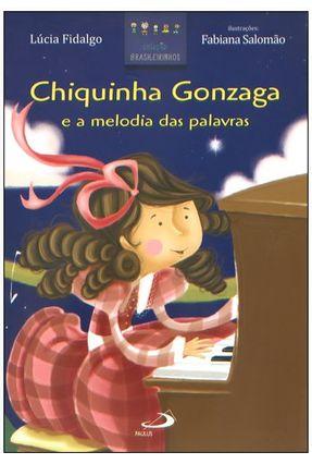 Chiquinha Gonzaga e a Melodia Das Palavras - Fidalgo,Lucia Fabiana Salomão | Hoshan.org