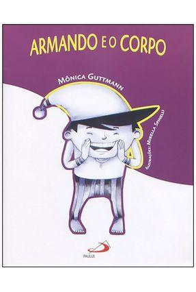 Armando e o Corpo - Guttmann,Monica | Nisrs.org