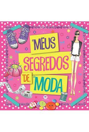 Meus Segredos de Moda - Editora Ciranda Cultural | Hoshan.org