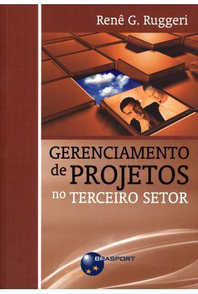 Gerenciamento de Projetos No Terceiro Setor - G. Ruggeri,Renê | Nisrs.org