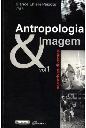 Antropologia & Imagem - Os bastidores do filme etnográfico - Vol. 1 - Peixoto,Clarice Ehlers | Hoshan.org