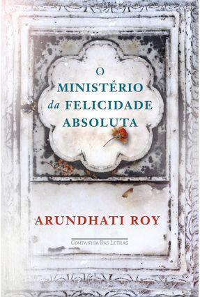 O Ministério Da Felicidade Absoluta - Roy,Arundhati   Hoshan.org