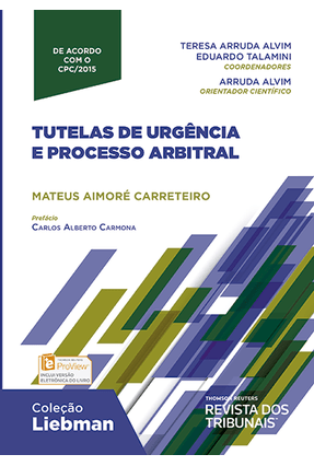 Tutela de Urgência e Processo Arbitral - Col. Liebman - Carreteiro,Mateus Aimoré | Hoshan.org