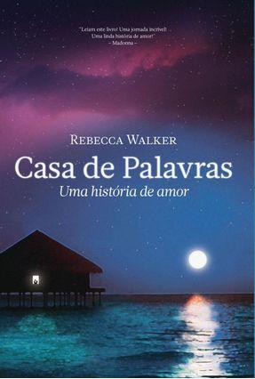 Casa de Palavras - Walker,Rebecca pdf epub