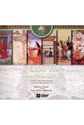 Edição antiga - A Magia Das Especiarias - Col. Nas Ondas da História - 4ª Ed. 2013 - Amado,Janaína Figueiredo,Luiz Carlos pdf epub