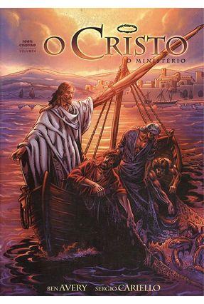 O Cristo - O Ministério - Ben Avery | Nisrs.org
