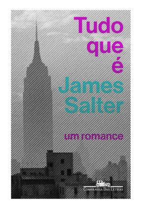 Tudo Que É - Salter,James | Tagrny.org