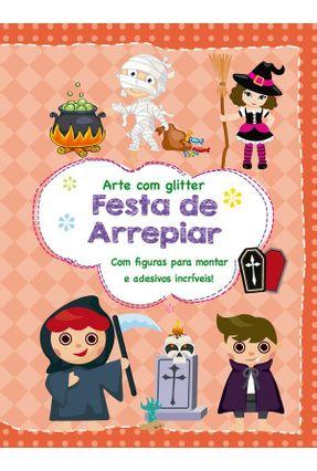 Festa De Arrepiar - Com Figuras Para Montar E Adesivos Incríveis! - Editora Ciranda Cultural   Nisrs.org
