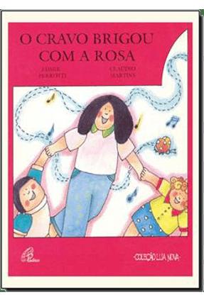 O Cravo Brigou Com A Rosa - Cantiga de Roda - Perrotti,Edmir | Hoshan.org