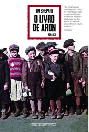 O Livro De Aron - Shepard,Jim | Hoshan.org