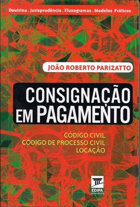 Consignação Em Pagamento - Parizatto,Joaõ Roberto | Hoshan.org