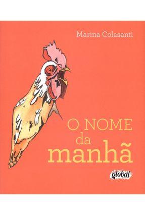 O Nome da Manhã - Colasanti,Marina pdf epub