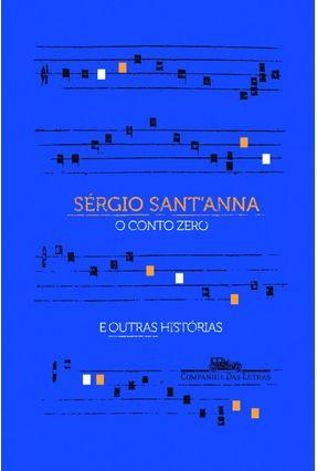 O Conto Zero E Outras Histórias - Sérgio Sant'Anna pdf epub