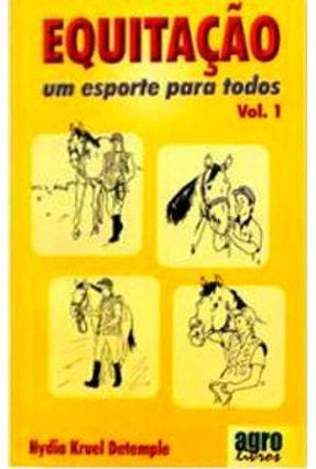 Edição antiga - Equitação - Um Esporte Para Todos - Vol. 1 - Detemple,Nydia Kruel   Tagrny.org