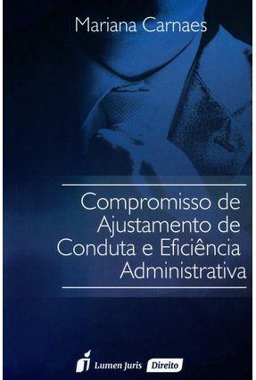Compromisso de Ajustamento de Conduta e Eficiência Administrativa - Carnaes,Mariana | Hoshan.org