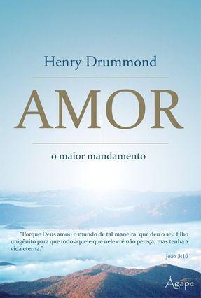 Amor - o Maior Mandamento - Drummond,Henry | Nisrs.org