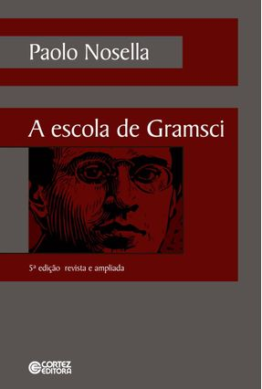 A Escola De Gramsci - Nosella,Paolo pdf epub