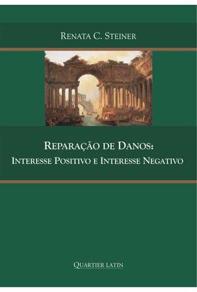 Reparação De Danos: Interesse Positivo e Interesse Negativo - Editora Atlantico Pacifico | Hoshan.org