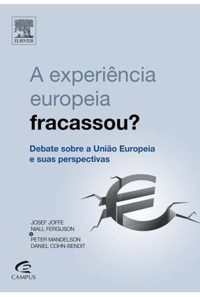 A Experiência Européia Fracassou? - Ferguson,Niall Cohn-bendit,Daniel   Hoshan.org