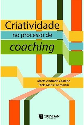 Criatividade No Processo de Coaching - Castilho,Marta Maris Sanmartin,Stela | Hoshan.org