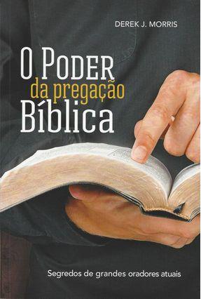 O Poder da Pregação Biblica - Derek J. Morris   Nisrs.org