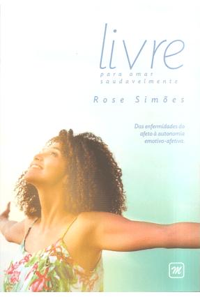 Livre Para Amar Saudavelmente - Simões,Rose | Tagrny.org