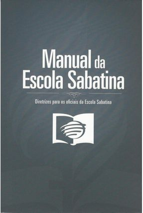 Manual da Escola Sabatina - Casa Publicadora | Hoshan.org