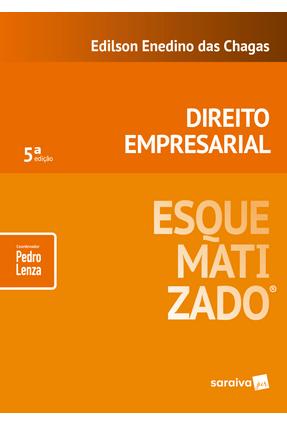 Direito Empresarial Esquematizado - 5ª Ed. 2018 - Lenza,Pedro Chagas,Edilson Enedino Das pdf epub