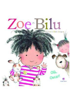 Olá Oscar! -  Col. Zoe e Bilu - Inkpen,Mick Inkpen,Chloe | Nisrs.org