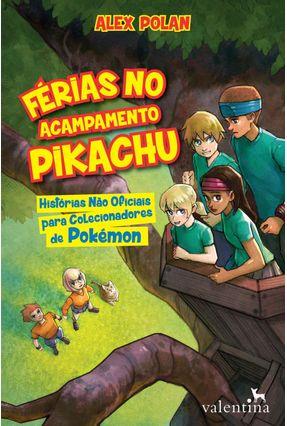 Férias No Acampamento Pikachu - Polan,Alex | Nisrs.org